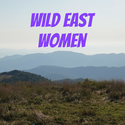 Wild East Women Interview Series