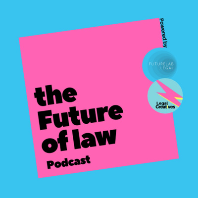 The Future of Law Podcast