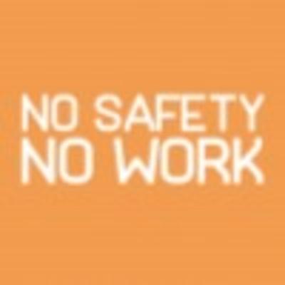 No Safety No Work Campaign