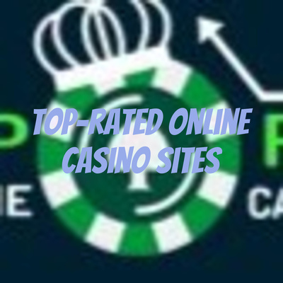 Top-Rated Online Casino Sites