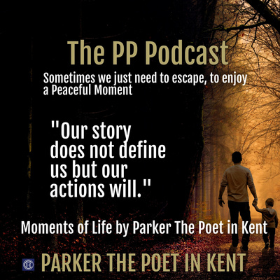 The PP Podcast Parker The Poet in Kent