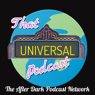 That Universal Podcast - A Universal Orlando and Halloween Horror Nights Podcast