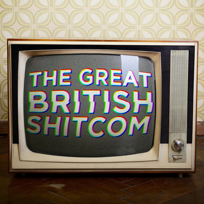 The Great British Shitcom