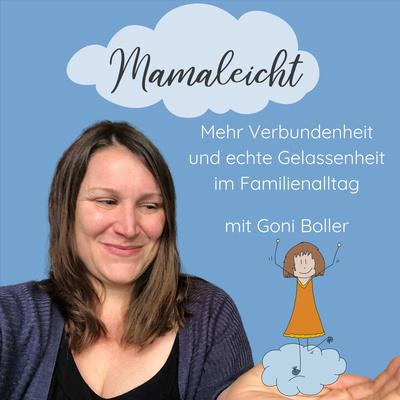 Mamaleicht - Mehr Verbundenheit und echte Gelassenheit im Familienalltag