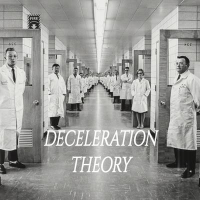Deceleration Theory