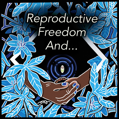 Reproductive Freedom And...