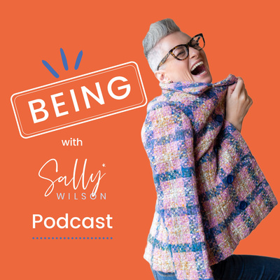 BEING with Sally Wilson