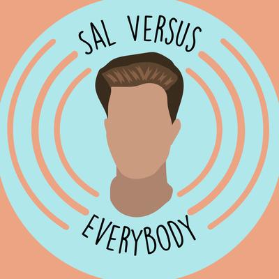 Sal vs Everybody