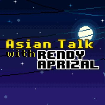 Asian Talk with Rendy Aprizal