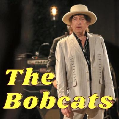 The Bobcats, a Bob Dylan fan podcast
