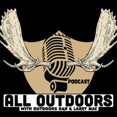 All Outdoors with Outdoors Dan & Larry Mac
