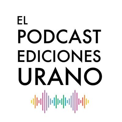 El podcast de Ediciones Urano