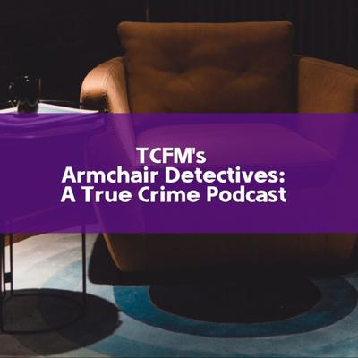 TCFM's Armchair Detectives