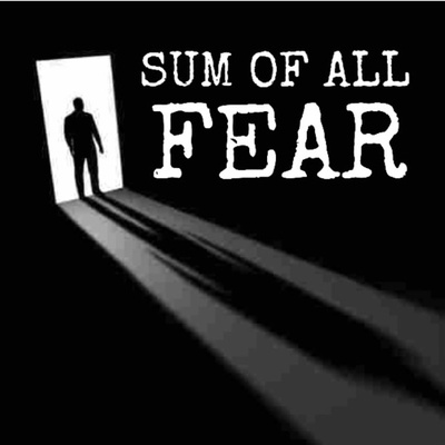 SUM OF ALL FEAR - Horror, Phobias & the Brain