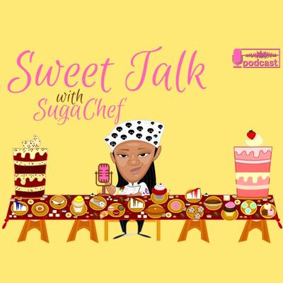 Sweet Talk with SugaChef