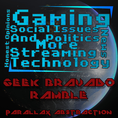 The Geek Bravado Ramble