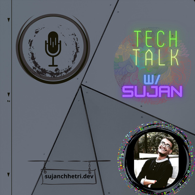 Tech Talk with Sujan