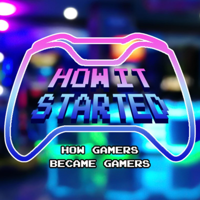 How It Started: How Gamers Became Gamers