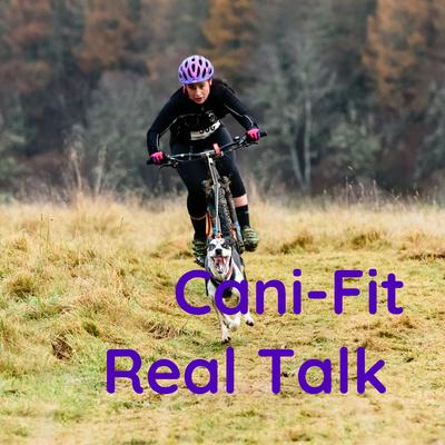 Cani-Fit Real Talk