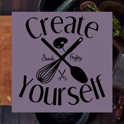 Create Yourself with Sarah Fegley