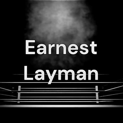 Earnest Layman