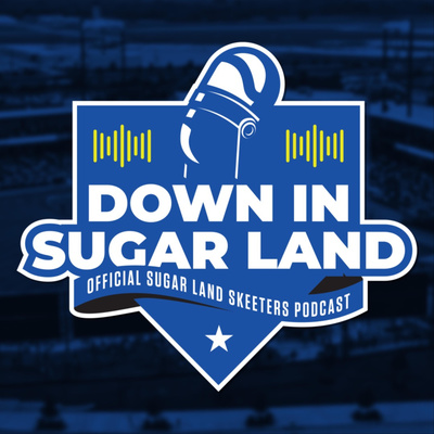 Down In Sugar Land - The Official Podcast of the Sugar Land Skeeters