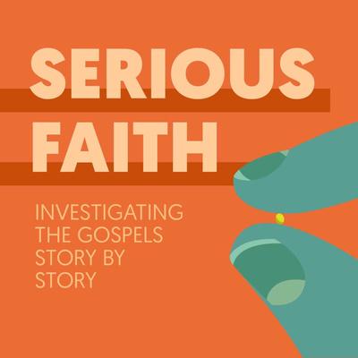 Serious Faith