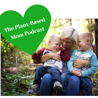 The Plant-Based Mom Podcast