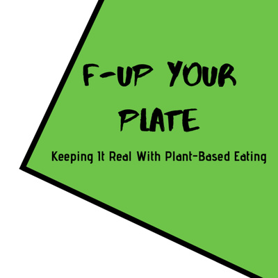 F-Up Your Plate