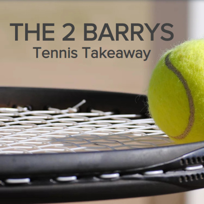 THE 2 BARRYS TENNIS TAKEAWAY