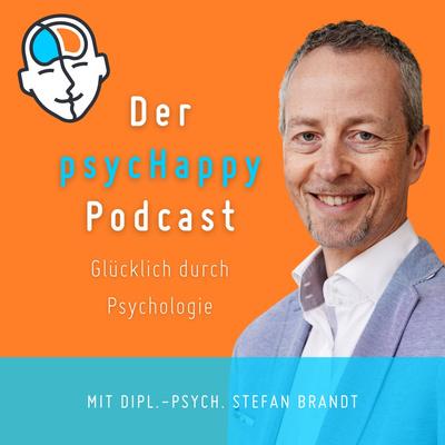 Der PsycHappy Podcast - Glücklich durch Psychologie