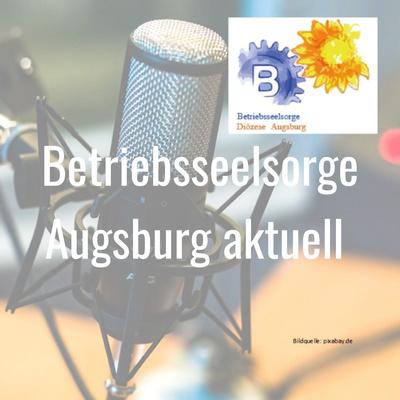 Betriebsseelsorge Augsburg aktuell