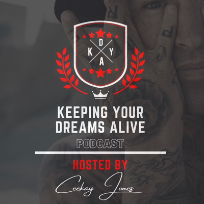 """""""Keeping Your Dreams Alive"""" Hosted by Ceekay Jones"""