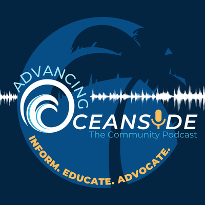 The Advancing Oceanside Podast