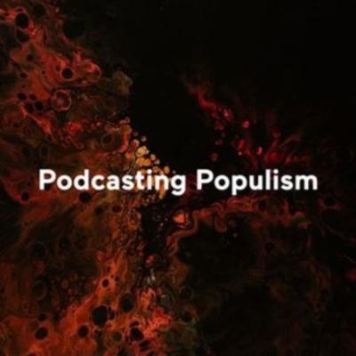 Podcasting Populism – Aktuelle Diskussionen über einen strittigen Gegenstand