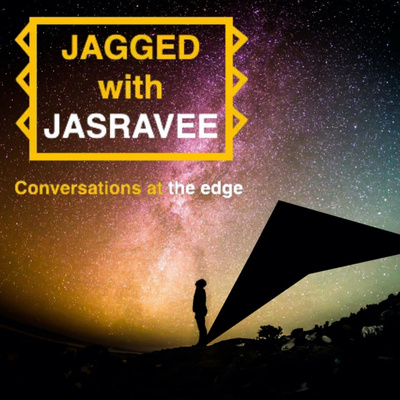 Jagged with Jasravee : Edgy Conversations on Marketing, Brand Building, Innovation & Consumer Trends