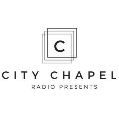 City Chapel Radio: Sermons