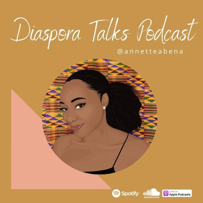 Diaspora Talks with annette abena