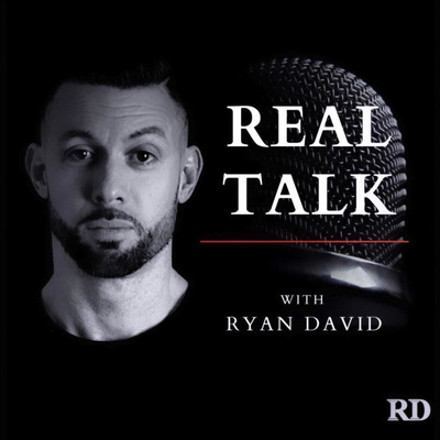 Real Talk with Ryan David: Psychology | Personal Leadership | Mindset | Lifestyle | Culture