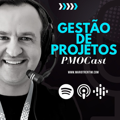 PMOCast: Gestão Projetos & Tecnologia com Mario Trentim