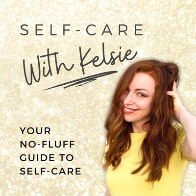 Self-Care with Kelsie