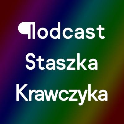 Podcast Staszka Krawczyka