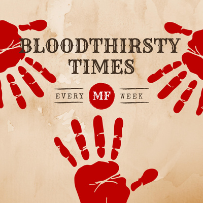 Bloodthirsty Times