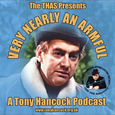 Very Nearly an Armful - A Tony Hancock Podcast