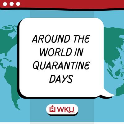 Around the World in Quarantine Days
