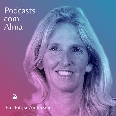 Podcasts com Alma!