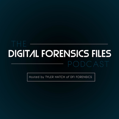The Digital Forensics Files Podcast