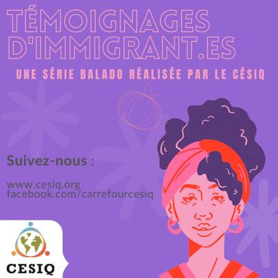 Série Témoignages d'immigrant.es