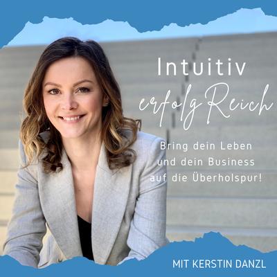 Intuitiv erfolgReich - Bring dein Leben und dein Business auf die Überholspur!