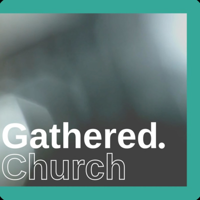 Gathered.Church
